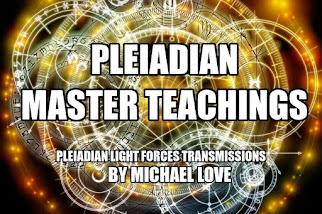 MICHAEL LOVE: PLEIADISCHE MEISTERLEHREN - LICHTKRÄFTE ÜBERTRAGUNGEN