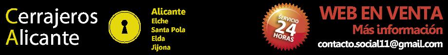 CERRAJEROS ALICANTE -  [WEB EN VENTA] - [ANUNCIATE AQUI]