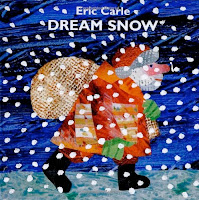 bookcover of DREAM SNOW  by Eric Carle