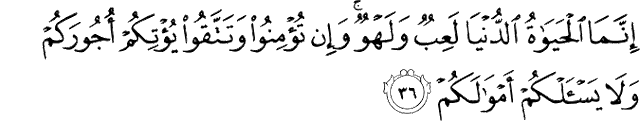 Surat Muhammad ayat 36