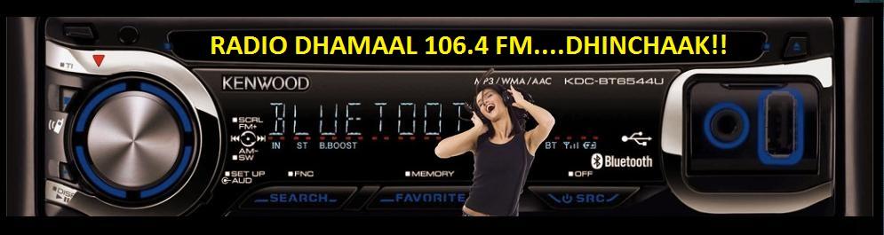 Listen Radio Dhamaal 106.4 Online - Dhinchaak!