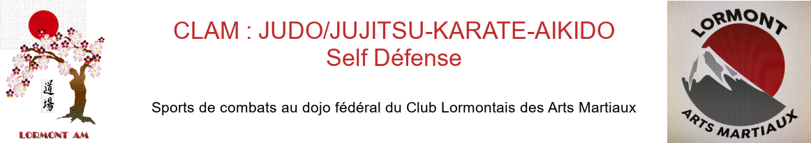CLAM : JUDO/JUJITSU KARATE AIKIDO Self Défense