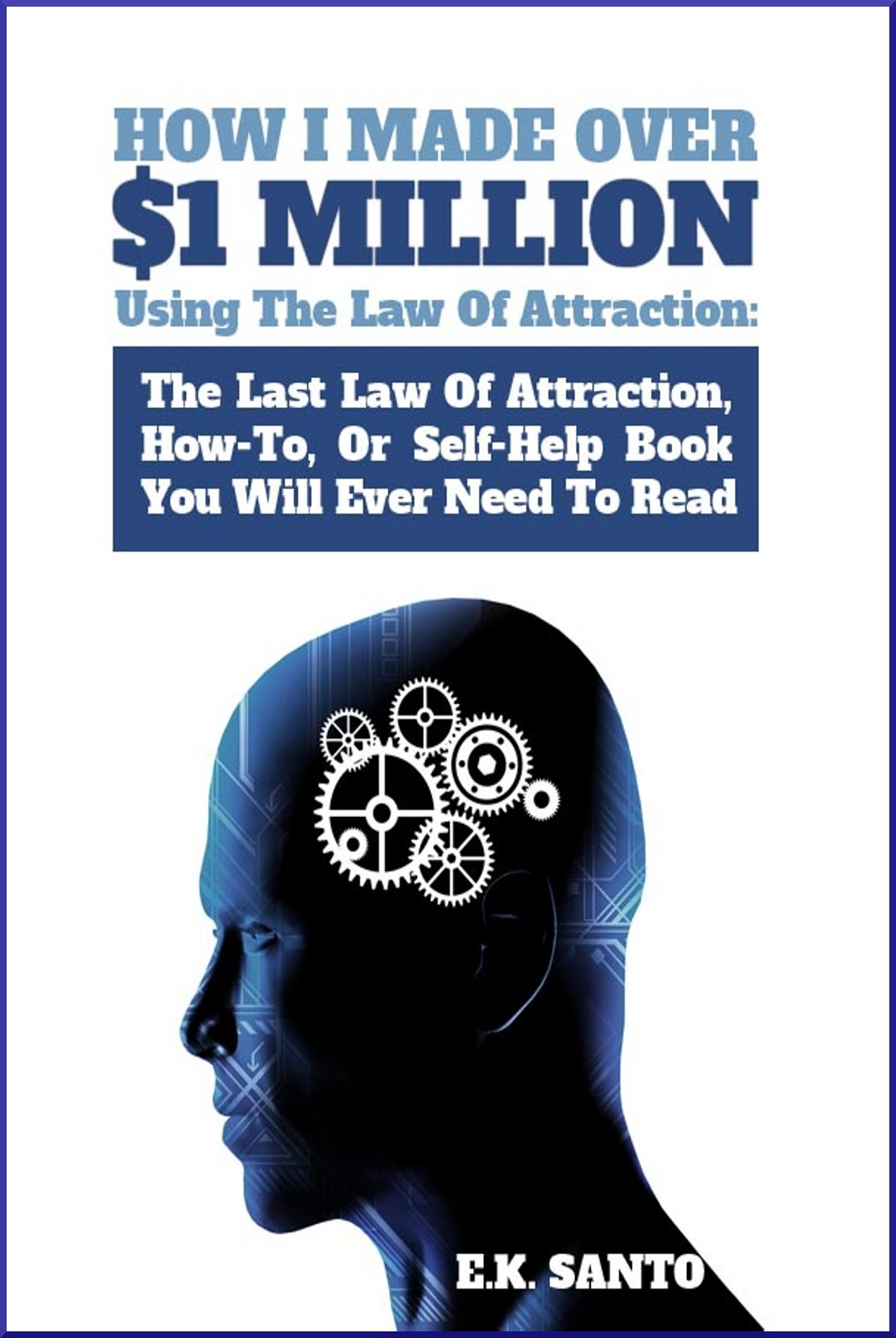 How I Made a Million Dollars using the Law of Attraction
