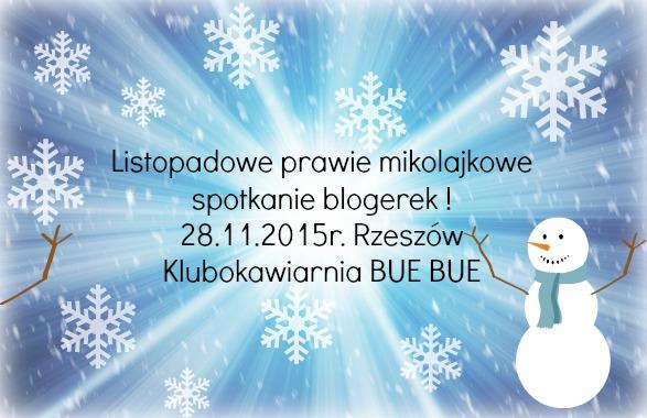 """Listopadowe """"prawie"""" Mikołajkowe spotkanie blogerek [Rzeszów, 28.11.2015r Bue Bue]"""
