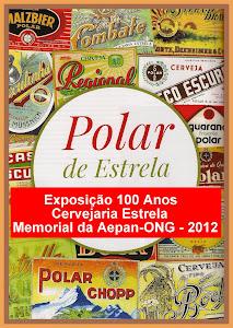 Exposição 100 Anos Cervejaria Estrela