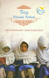 Greg Mortenson, David Oliver Relin. Trzy filiżanki herbaty.