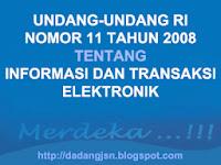 UNDANG-UNDANG NO. 11 TAHUN 2008 TENTANG INFORMASI DAN TRANSAKSI ELEKTRONIK