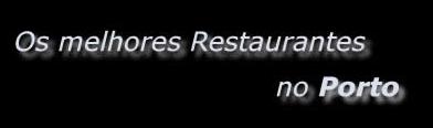 Os Melhores Restaurantes no Porto