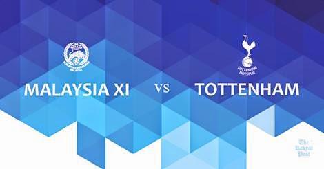 Malaysia XI Vs Tottenham Hotspur AIA Cup 27 Mei 2015
