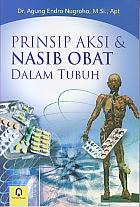 toko buku rahma: buku PRINSIP AKSI & NASIB OBAT DALAM TUBUH, pengarag agung endro nugroho, penerbit pustaka pelajar