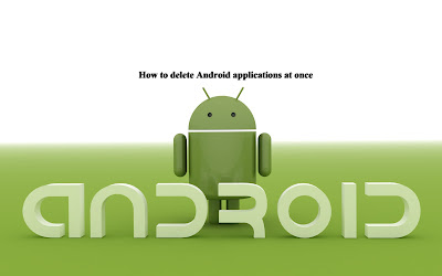 How to delete Android applications at once
