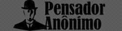 Acessem o site do Pensador Anônimo e fiquem sempre ligados na filosofia, sociologia e atualidades!