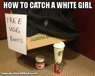 How To Catch A White Girl Funny Joke Trap