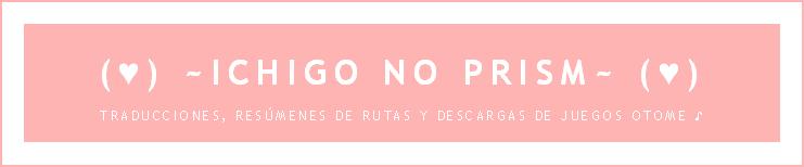 (♥) ~Ichigo no Prism~ (♥)