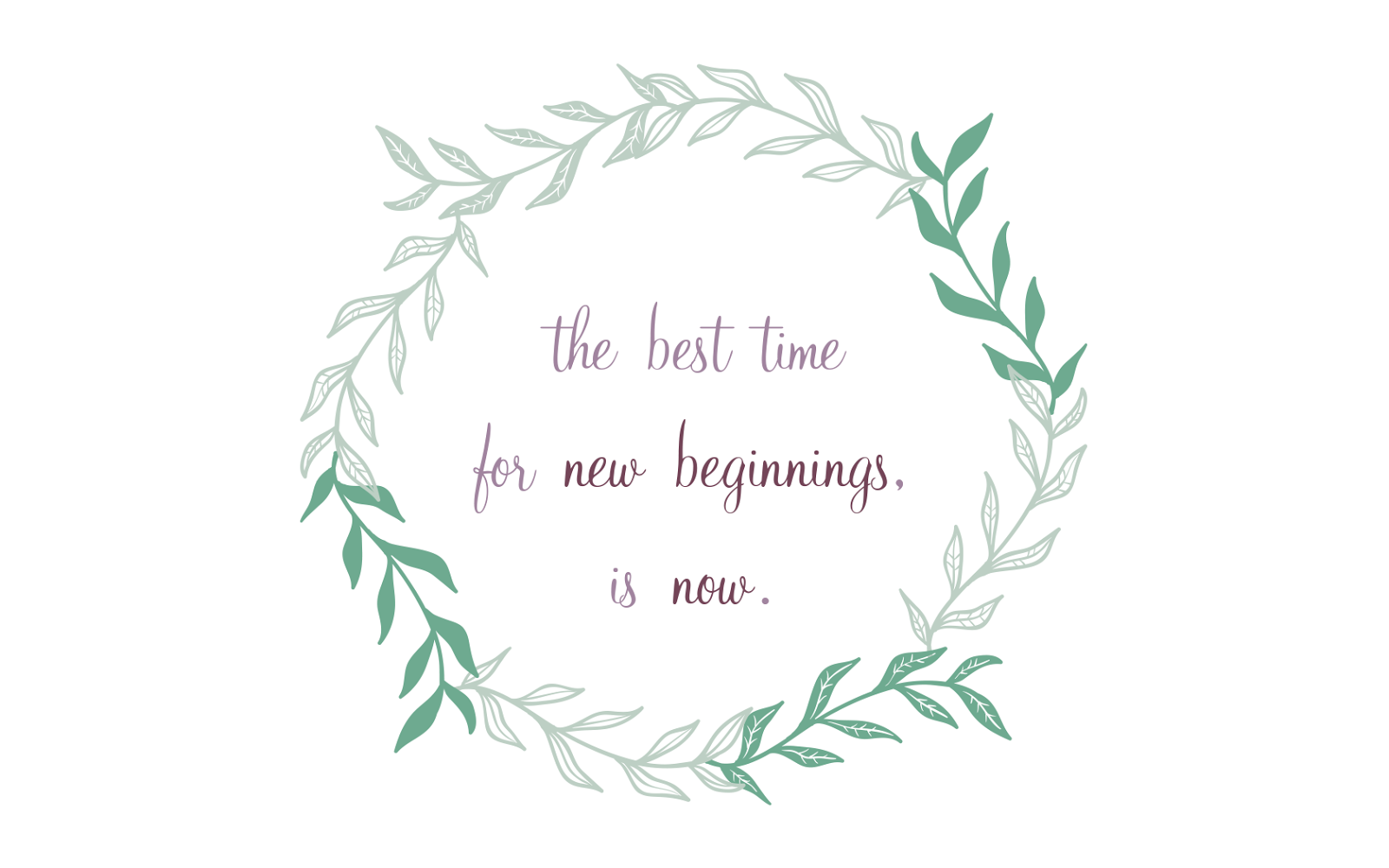 best time for new beginnings, mai paper shop, desktop wallpaper, downloadable wallpaper, free digital download