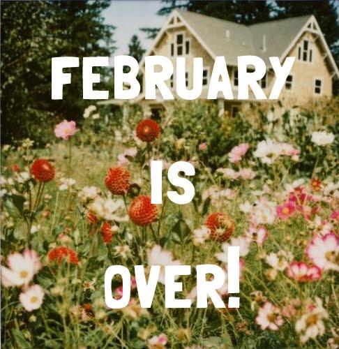 Goodbye February. Hello March.