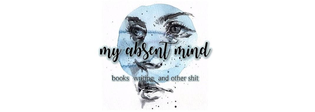 my absent mind