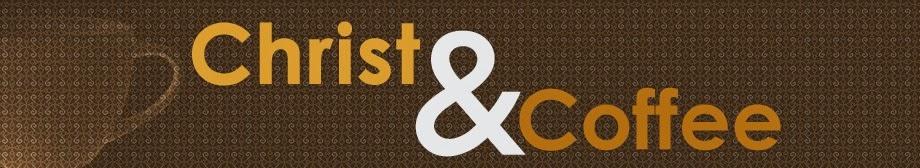 Christ & Coffee