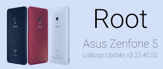 Cara Root Asus Zenfone 5 Lollipop OS
