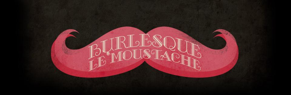 Burlesque le' Moustache