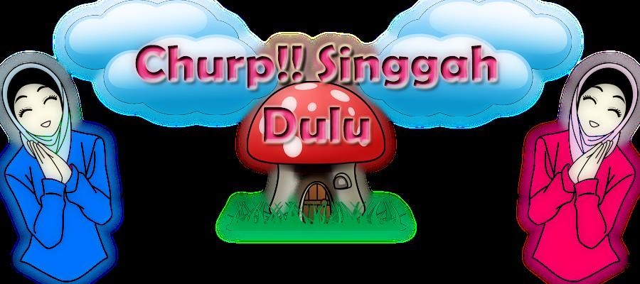 ChurP!!! SinggAh DuLu..