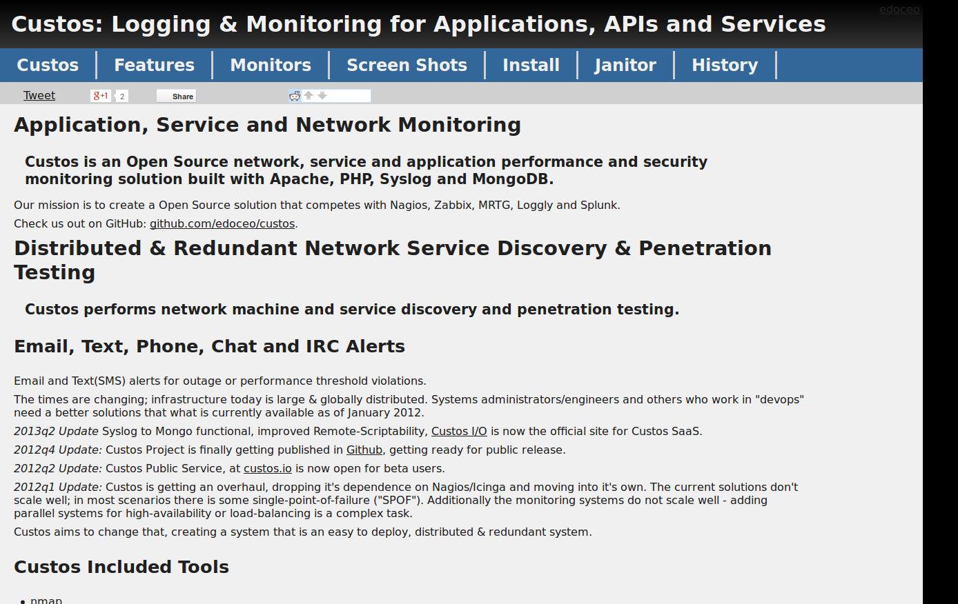 Custos é uma solução livre que agrega vários softwares, oferecendo recursos de monitoramento de aplicações, serviços e rede, com destaque para monitoramento da segurança através de testes de penetração