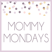 Mommy Monday