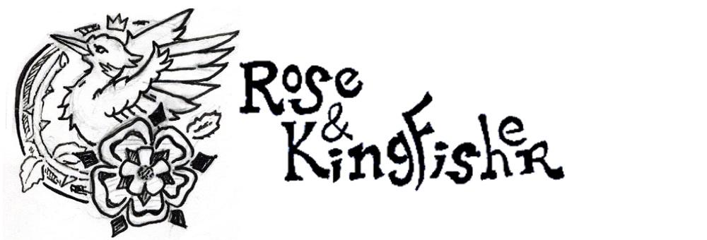 Rose & Kingfisher