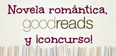 Novela romántica, GoodReads y ¡concurso!