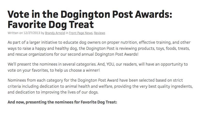 http://dogingtonpost.com/vote-in-the-dogington-post-awards-favorite-dog-treat/