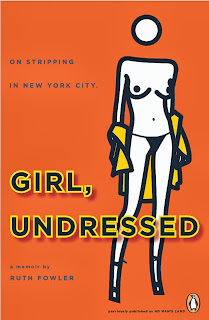 Ruth fowler, no man's land, girl undressed, strippers, stripping in nyc, nyc living, personal struggles in new york, british female authors, books about New York, women in NYC