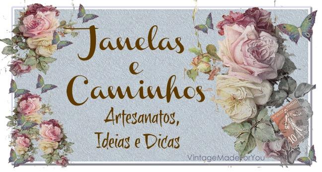Janelas e Caminhos Artesanato, Dicas e Idéias