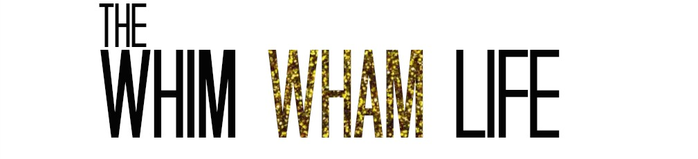 the whim wham life