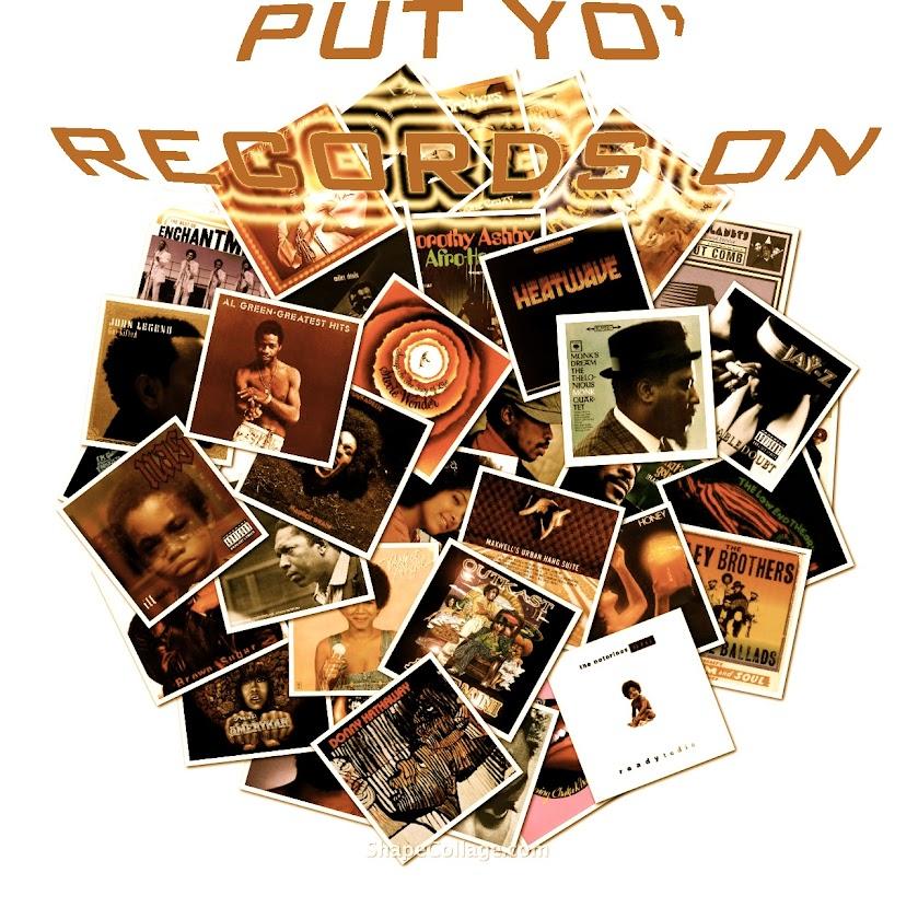 Put Yo' Records On...