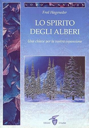 http://www.ibs.it/code/9788871831121/hageneder-fred/spirito-degli-alberi.html