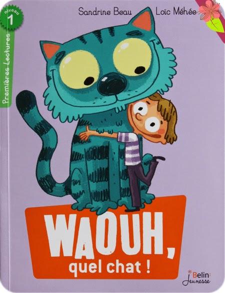 Waouh, quel chat ! de Sandrine Beau et LoÏc Méhée - Belin Jeunesse