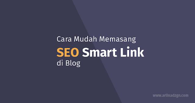 Cara Mudah Memasang SEO Smart Link di Blog