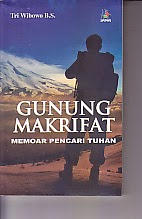 toko buku rahma: buku GUNUNG MAKRIFAT : MEMOAR PENCARI TUHAN, pengarang tri wibowo, penerbit kaki langit kencana
