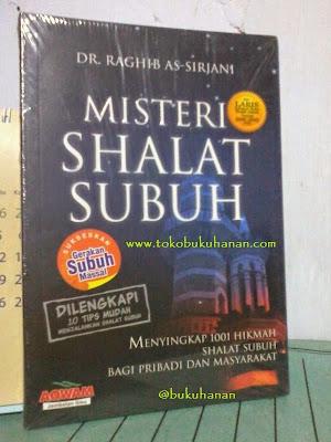 Buku : MISTERI SHALAT SUBUH – DR. RAGHIB AS – SIRJANI