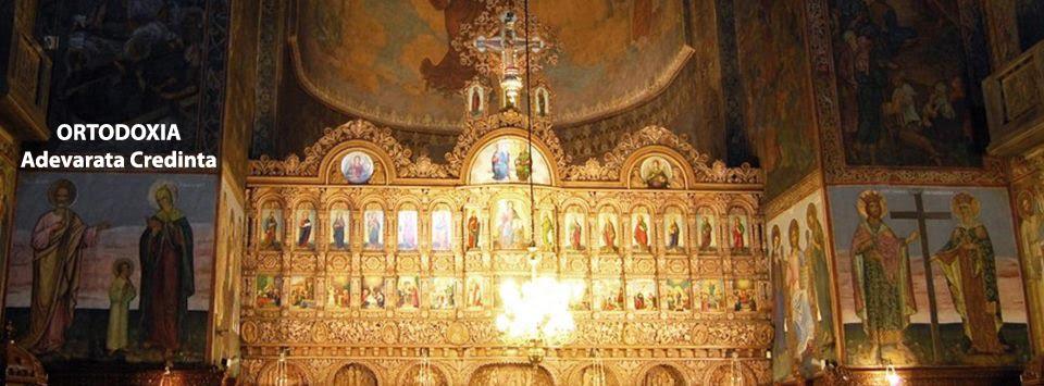 Ortodoxia - Adevarata Credinta