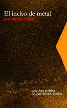 El inciso de metal: libro de poemas del escritor José Martín Molina