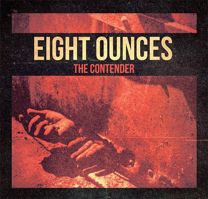 EIGHT OUNCES -The Contender- Digipack CDEP