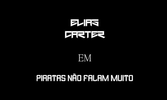 """Elias Carter Disponibiliza Home Vídeo Do Freestyle """"PNFM"""" Assista Agora"""