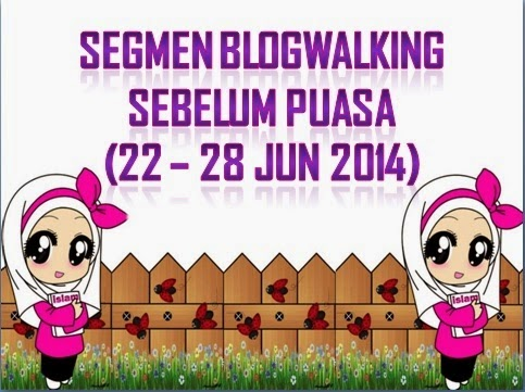 http://www.ayuinsyirah.my/2014/06/segmen-blogwalking-sebelum-puasa.html