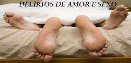 Delirio Amor e Sexo