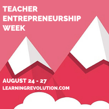 http://learningrevolution.com/teacherentrepreneurship2015schedule