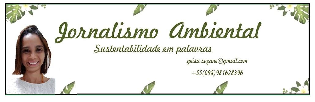 Jornalismo Ambiental - Blog da Geísa Batista