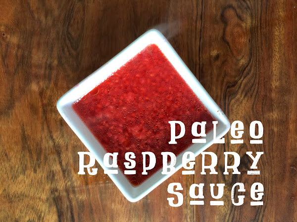 Paleo Raspberry Sauce