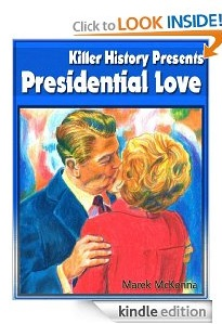 Free eBook Feature: Killer History Presents: Presidential Love by Marek McKenna