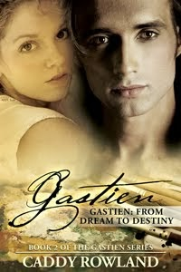 Gastien: From Dream to Destiny (The Gastien Series #2)